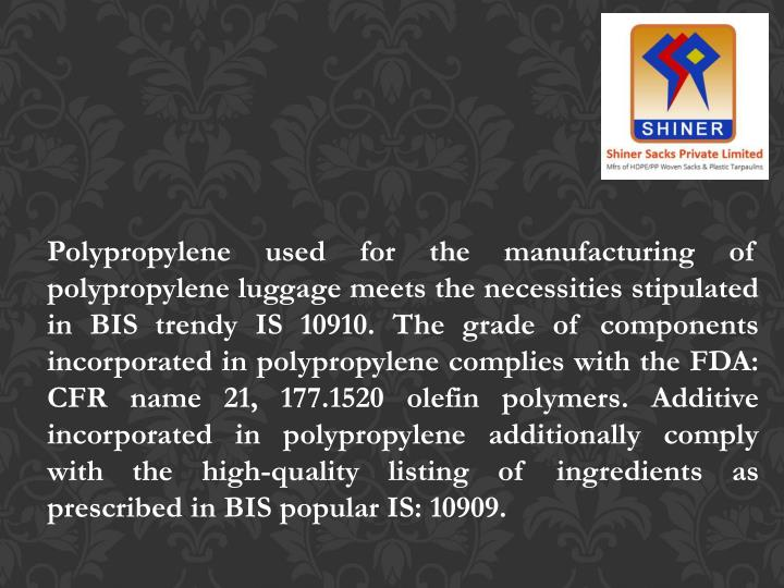 Polypropylene used for the manufacturing of