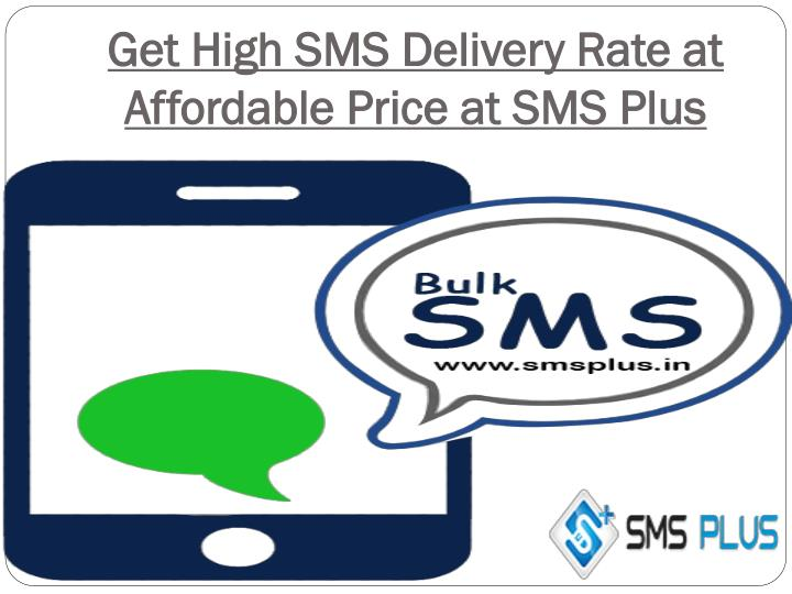Get High SMS Delivery Rate at Affordable Price at SMS Plus