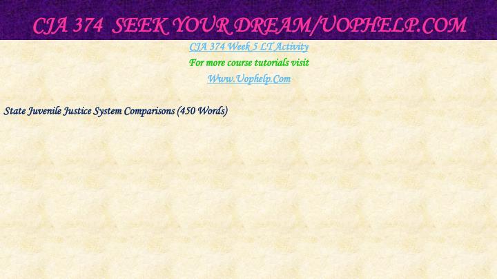 CJA 374  Seek Your Dream/