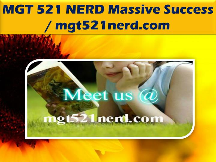 MGT 521 NERD Massive Success / mgt521nerd.com