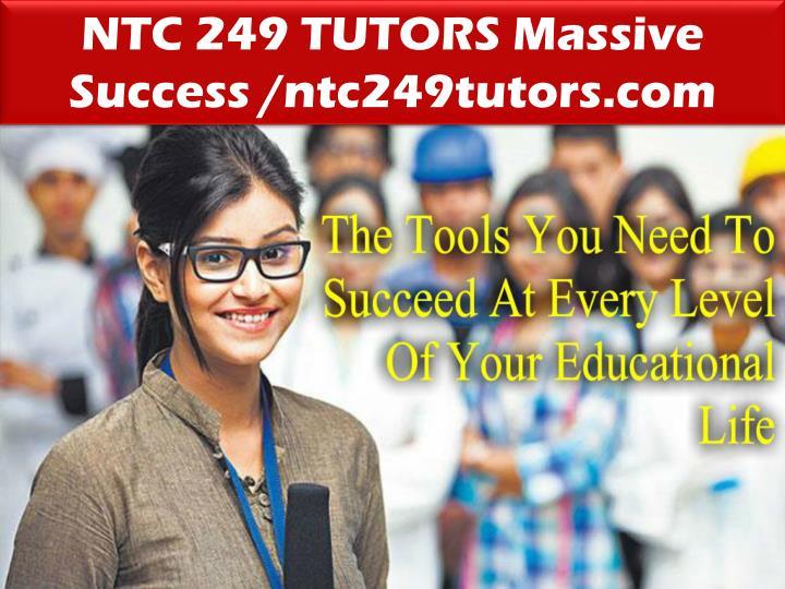 NTC 249 TUTORS Massive Success /ntc249tutors.com