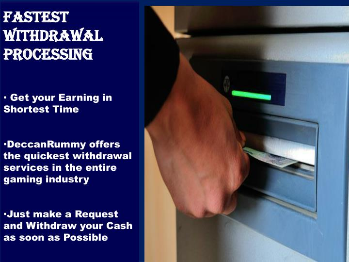 Fastest  withdrawal processing