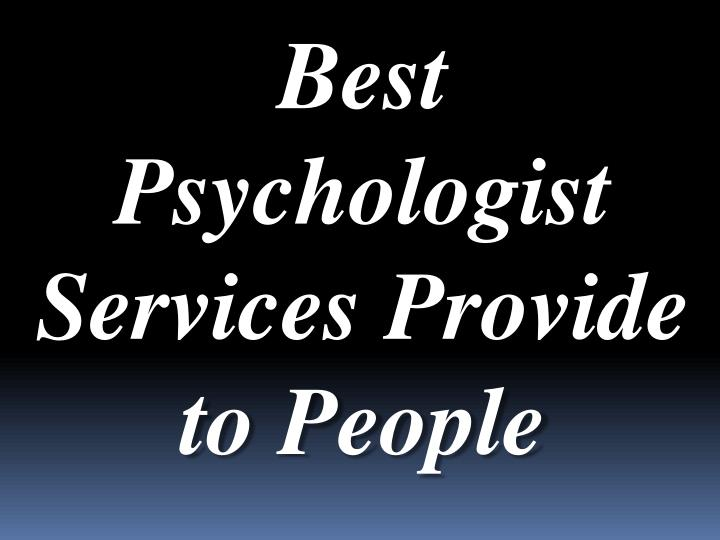 Best Psychologist Services Provide to People