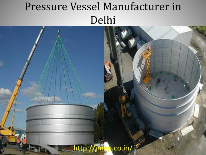 Pressure Vessel Manufacturer in Delhi