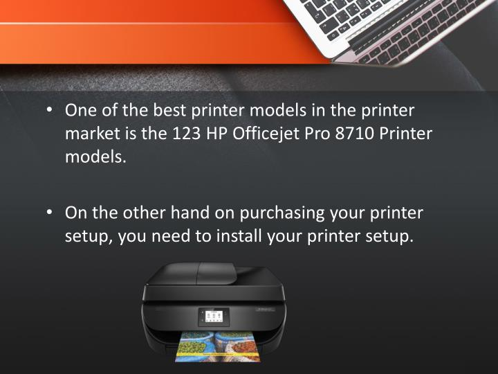 One of the best printer models in the printer market is the 123 HP