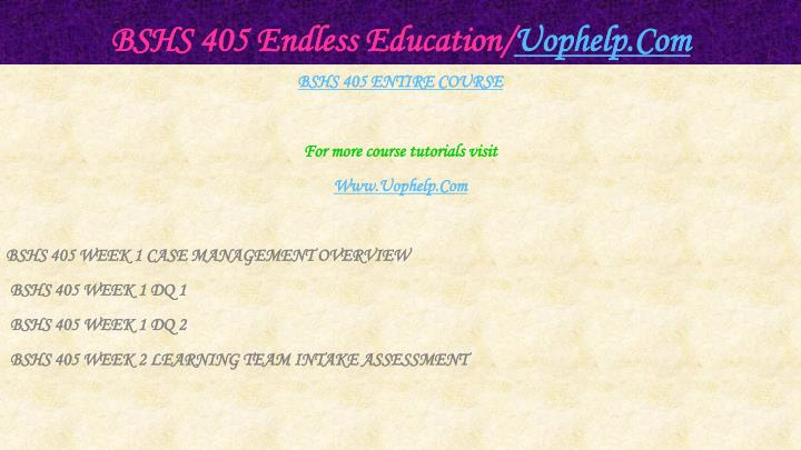 Bshs 405 endless education uophelp com1