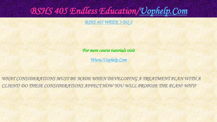 BSHS 405 Endless Education/