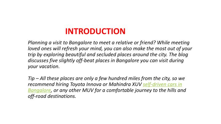 Planning a visit to Bangalore to meet a relative or friend? While meeting loved ones will refresh yo...