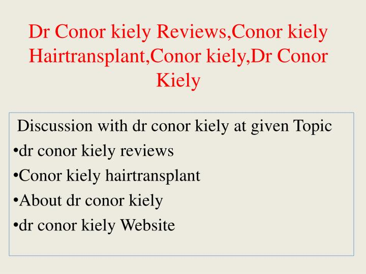 Dr conor kiely reviews conor kiely hairtransplant conor kiely dr conor kiely