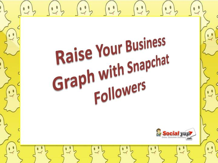 Raise your business graph with snapchat followers
