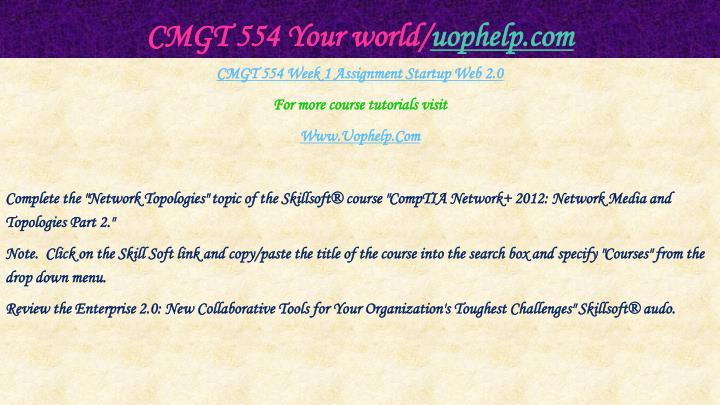 Cmgt 554 your world uophelp com2