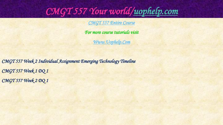Cmgt 557 your world uophelp com1
