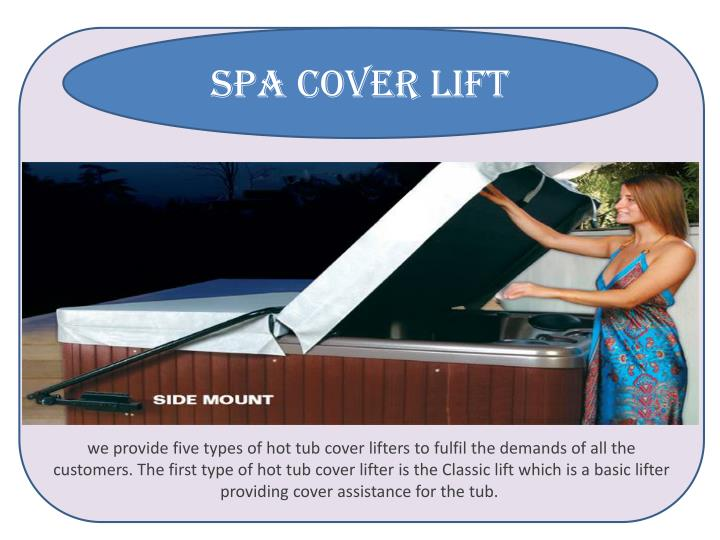 we provide five types of hot tub cover lifters to