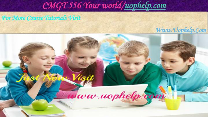 CMGT 556 Your world/