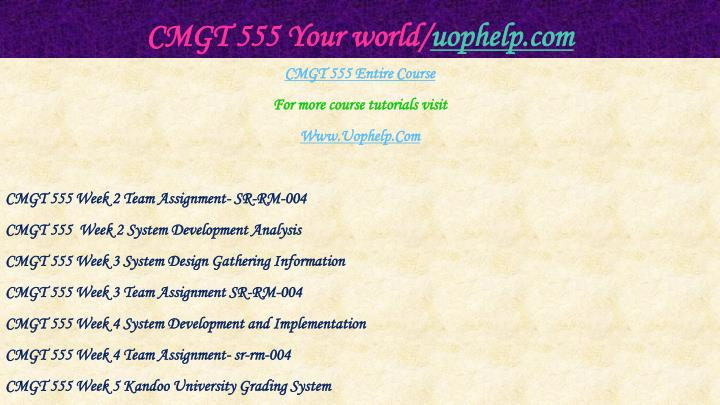 Cmgt 555 your world uophelp com1