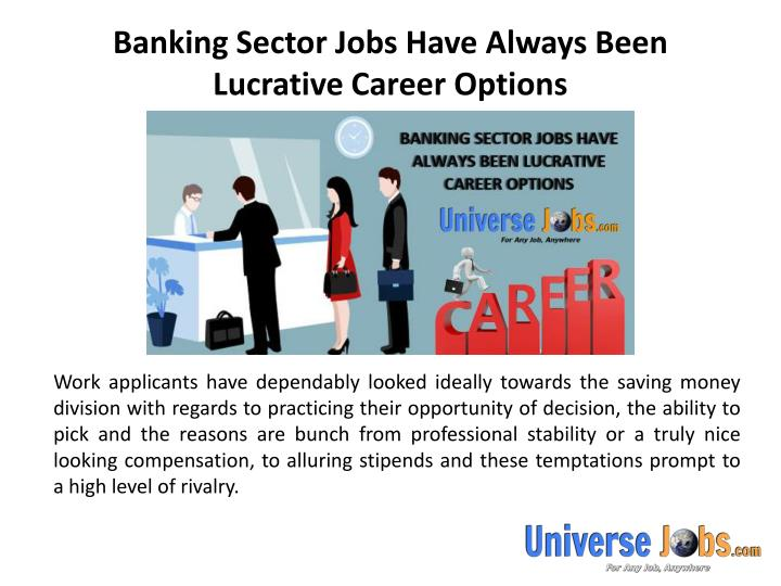 Banking sector jobs have always been lucrative career options