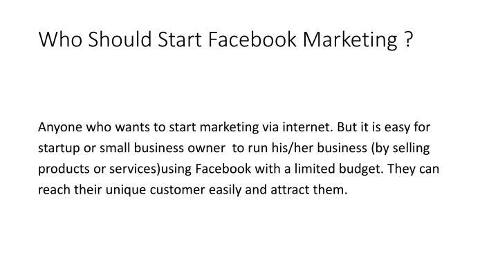 Who Should Start Facebook Marketing ?