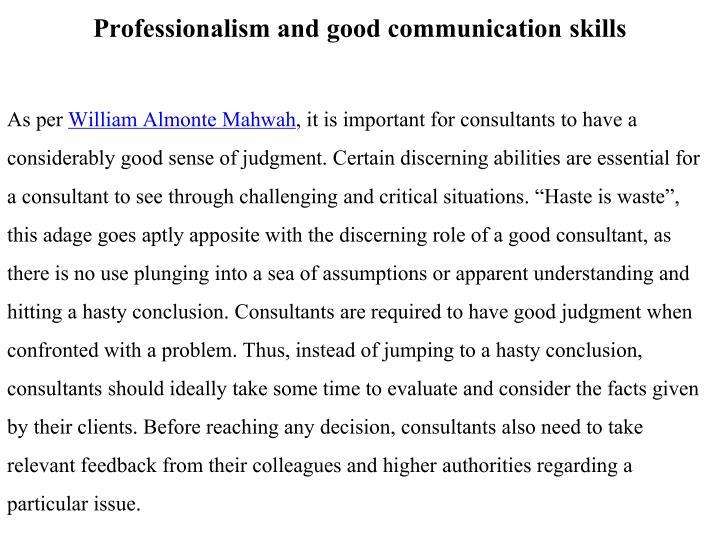 Professionalism and good communication skills