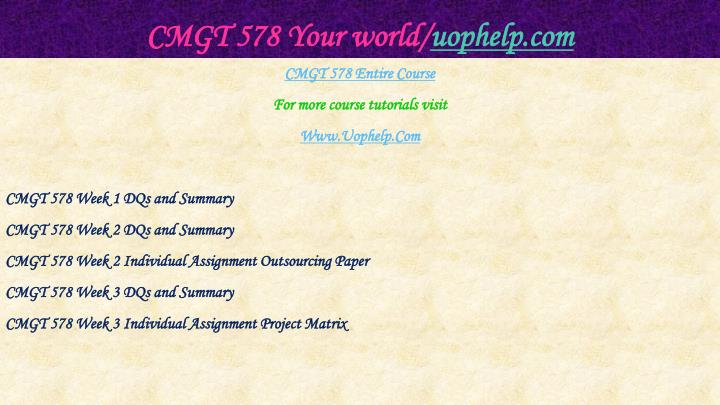 Cmgt 578 your world uophelp com1
