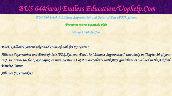 BUS 644(new) Endless Education/Uophelp.Com