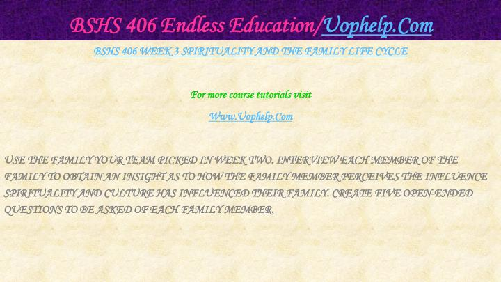 BSHS 406 Endless Education/