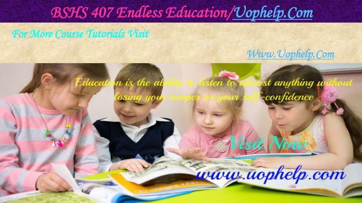 Bshs 407 endless education uophelp com