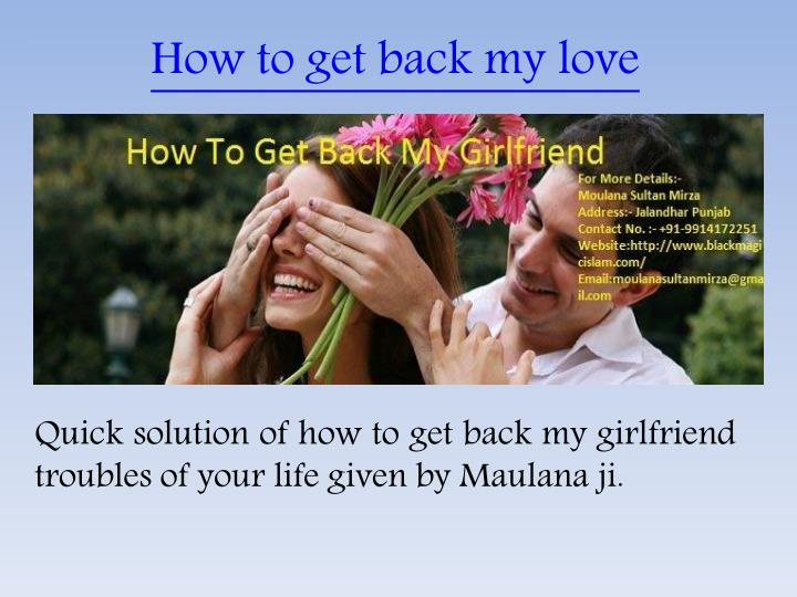 How to get back my love