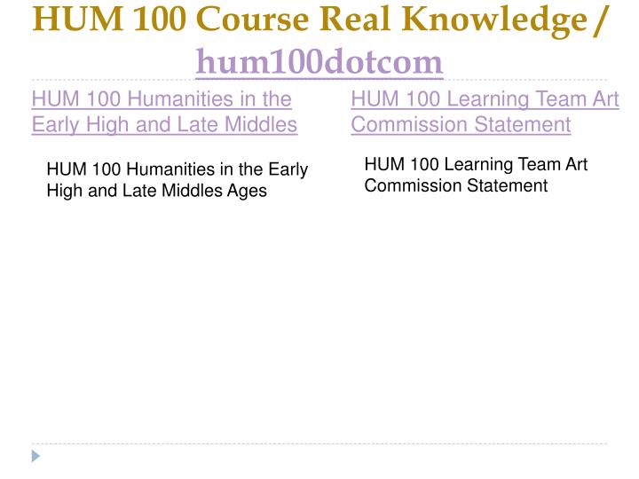 Hum 100 course real knowledge hum100dotcom2