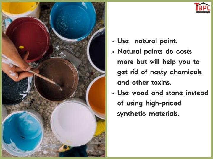 Use  natural paint.
