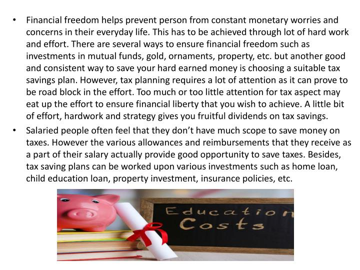 Financial freedom helps prevent person from constant monetary worries and concerns in their everyday life. This has to be achieved through lot of