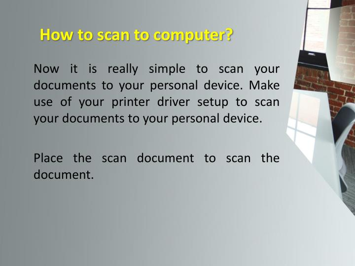 How to scan to computer?