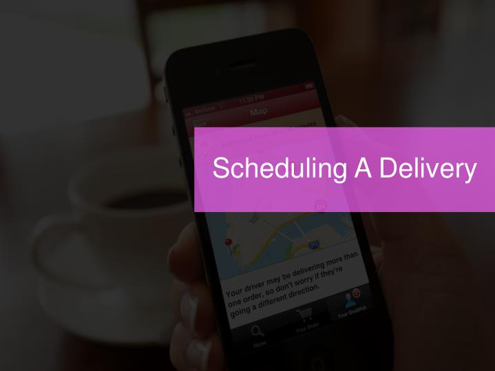 Scheduling A Delivery