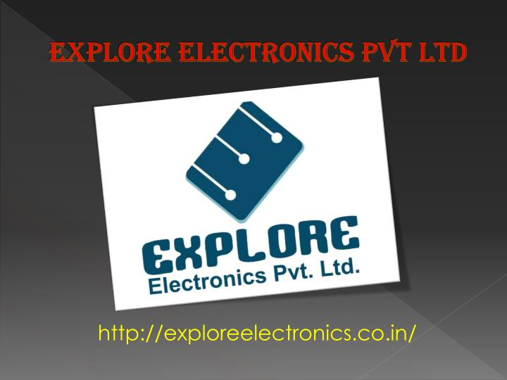 Explore electronics pvt ltd