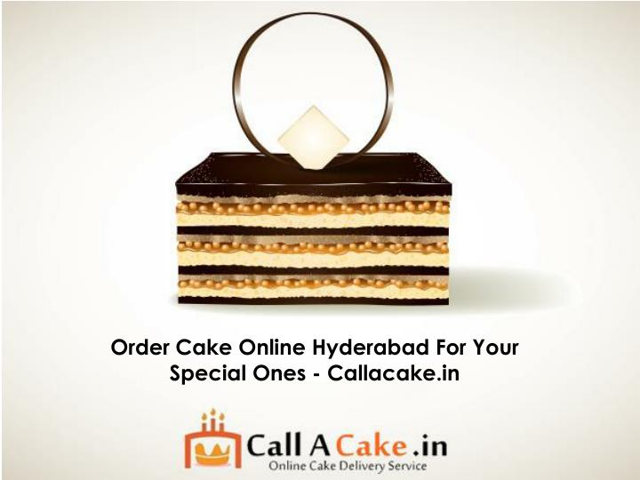 Order Cake Online Hyderabad For Your Special Ones - Callacake.in