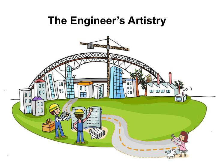 The Engineer's Artistry