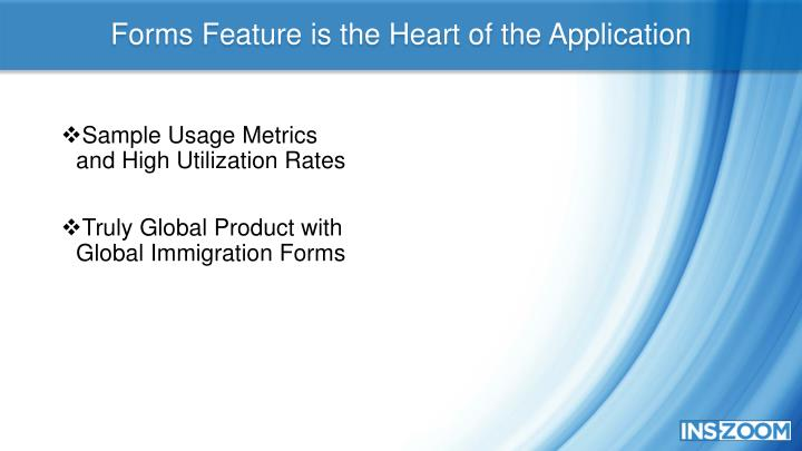 Forms Feature is the Heart of the Application