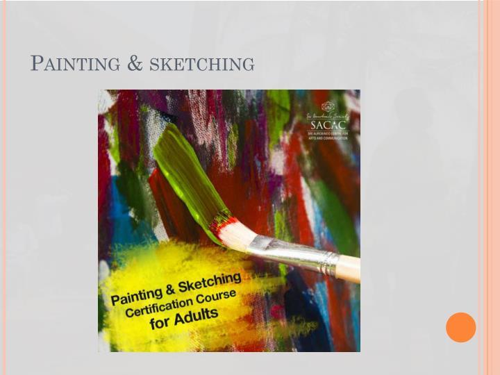 Painting & sketching