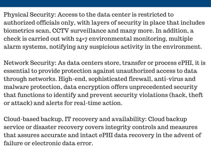 Physical Security: Access to the data center is restricted to