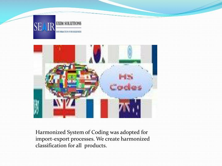 Harmonized System of Coding was adopted