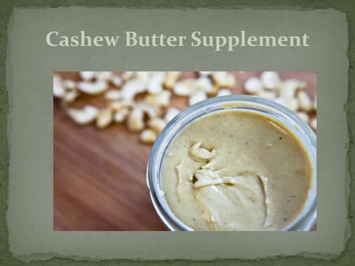 Cashew Butter Supplement