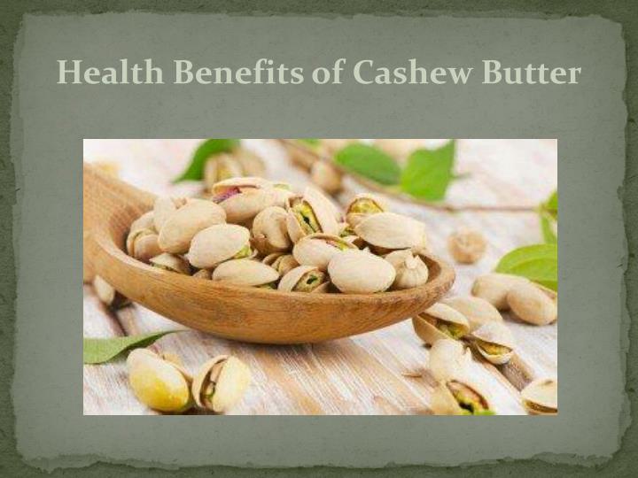 Health Benefits of Cashew Butter