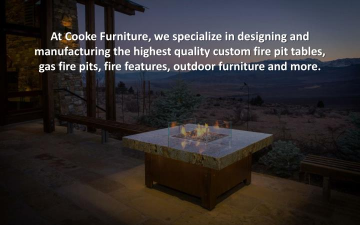 At Cooke Furniture, we specialize in designing and