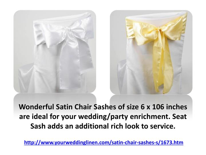 Wonderful Satin Chair Sashes of size 6 x 106 inches