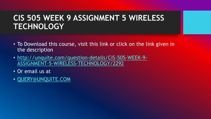 CIS 505 WEEK 9 ASSIGNMENT 5 WIRELESS TECHNOLOGY