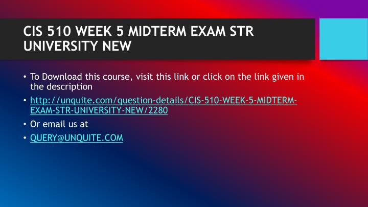 Cis 510 week 5 midterm exam str university new1