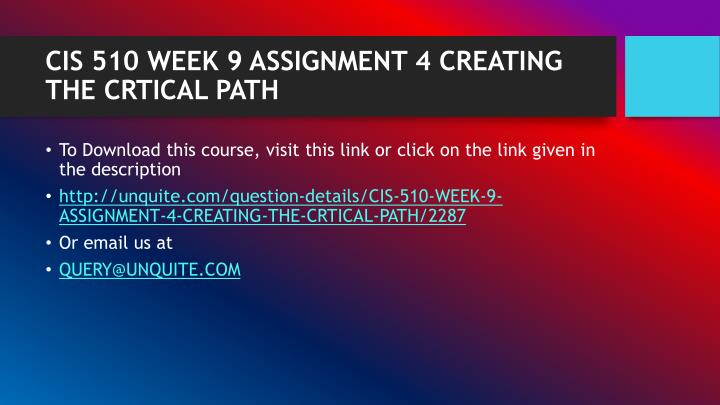 Cis 510 week 9 assignment 4 creating the crtical path1