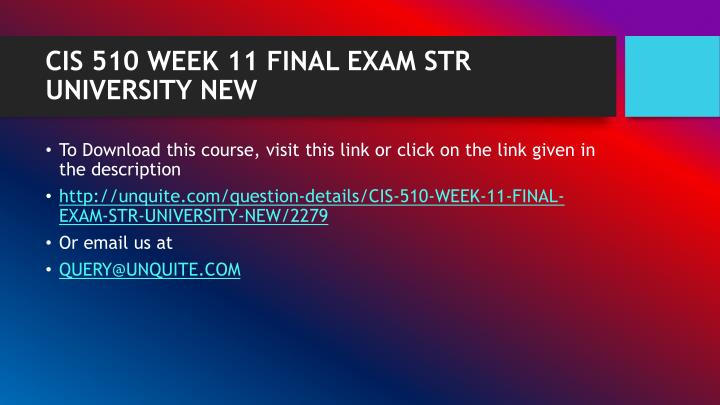Cis 510 week 11 final exam str university new1