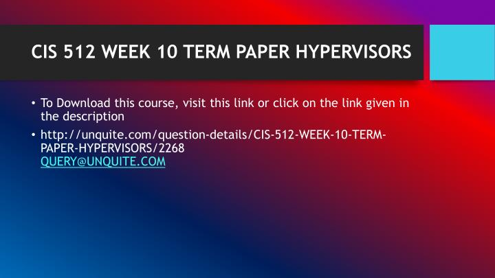 Cis 512 week 10 term paper hypervisors1