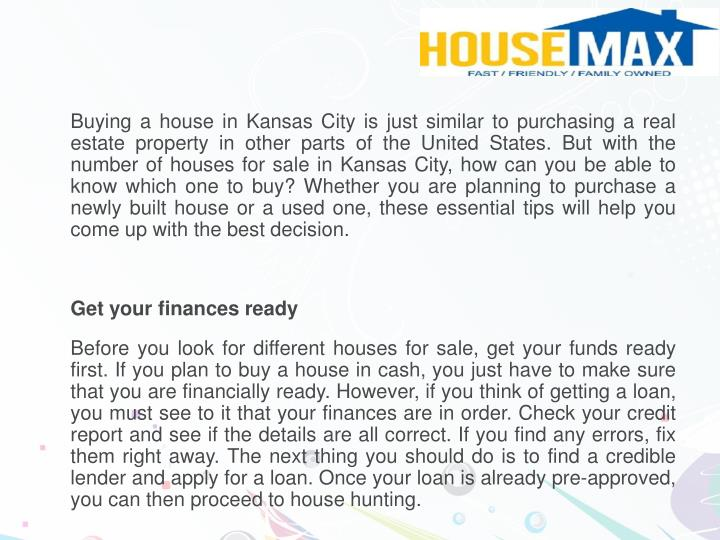 Buying a house in Kansas City is just similar to purchasing a real estate property in other parts o...