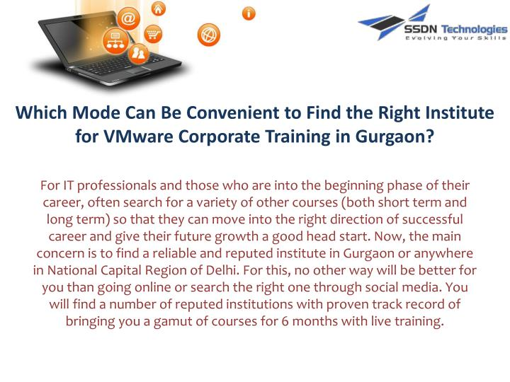 Which Mode Can Be Convenient to Find the Right Institute for VMware Corporate Training in Gurgaon?
